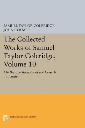 Collected Works of Samuel Taylor Coleridge, Volume 10