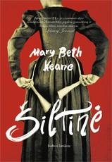 ŠILTINĖ: tikra XX a. pradžioje Niujorke gyvenusios Mary Mallon, geriau žinomos Šiltininkės Merės vardu, istorija paremtas romanas