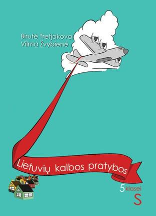 Lietuvių kalbos pratybos 5 klasei. (mokiniams, besimokantiems pagal pritaikytas programas)
