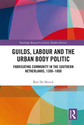 Guilds, Labour and the Urban Body Politic
