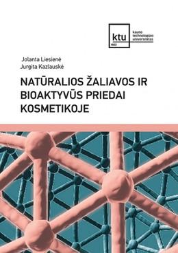 Natūralios žaliavos ir bioaktyvūs priedai kosmetikoje