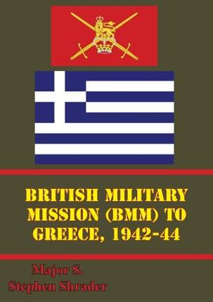 British Military Mission (BMM) To Greece, 1942-44