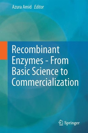 Recombinant Enzymes - From Basic Science to Commercialization