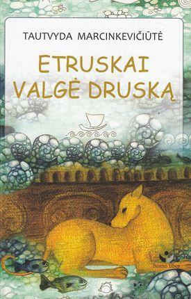 Etruskai valgė druską: eilėraščiai vaikams