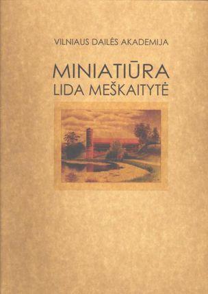Miniatiūra. Lida Meškaitytė