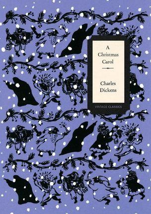 A Christmas Carol (Vintage Classics Dickens Series)