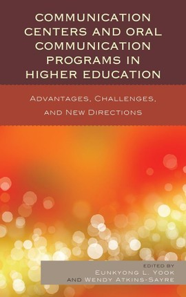 Communication Centers and Oral Communication Programs in Higher Education
