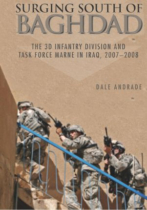 Surging South of Baghdad: The 3D Infantry Division and Task Force Marne in Iraq, 2007-2008