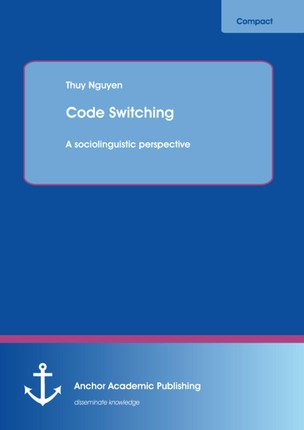 Code Switching: A sociolinguistic perspective