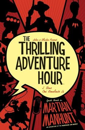 Thrilling Adventure Hour: Martian Manhunt