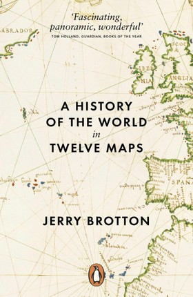 A History of the World in Twelve Maps