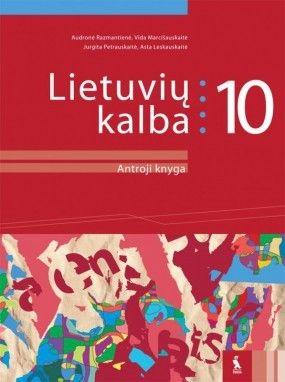 LIETUVIŲ KALBA. Vadovėlis 10 klasei. II knyga (pat. pagal 2016 m. programą)