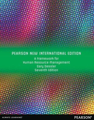 A Framework for Human Resource Management: Pearson New International Edition