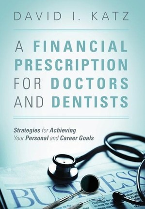 A Financial Prescription for Doctors and Dentists