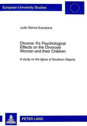 Divorce: Its Psychological Effects on the Divorced Women and their Children