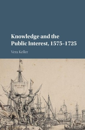 Knowledge and the Public Interest, 1575-1725