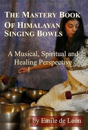 Mastery Book of Himalayan Singing Bowls