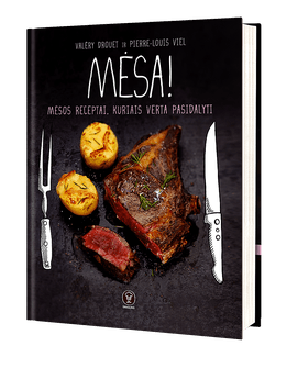 MĖSA! Mėsos receptai, kuriais verta pasidalyti - nauja bestselerio MĖSAINIAI! autorių knyga