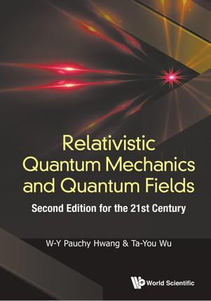 Relativistic Quantum Mechanics and Quantum Fields: Second Edition