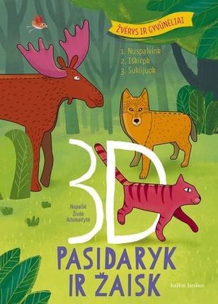 PASIDARYK IR ŽAISK: 3D žvėrys ir gyvūnėliai. Spalvinimo ir karpinių knygelė