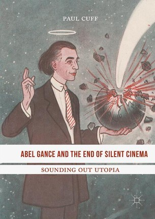 Abel Gance and the End of Silent Cinema