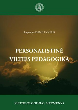 Personalistinė vilties pedagogika: metodologiniai metmenys