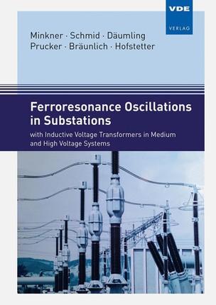 Ferroresonance Oscillations in Substations