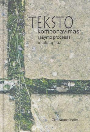 Teksto komponavimas: rašymo procesas ir tekstų tipai