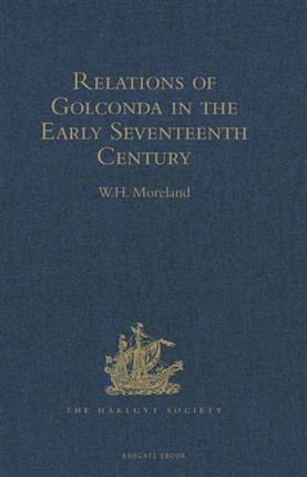 Relations of Golconda in the Early Seventeenth Century