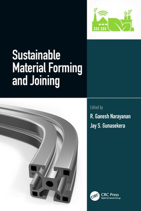 Sustainable Material Forming and Joining