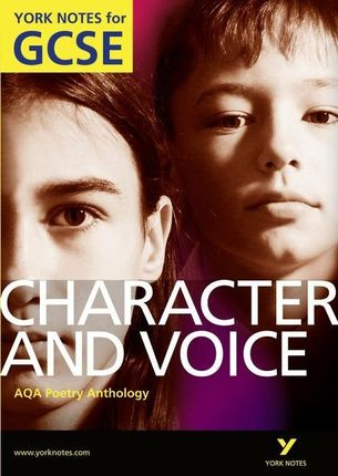 AQA Anthology: Character & Voice - York Notes for GCSE