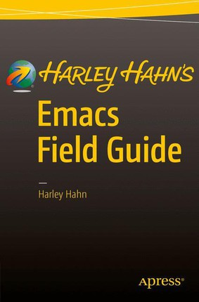 Harley Hahn's Emacs Field Guide