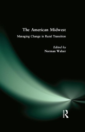 The American Midwest: Managing Change in Rural Transition