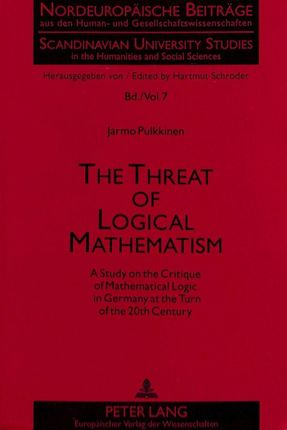 The Threat of Logical Mathematism