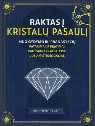 Raktas į kristalų pasaulį: nuo gydymo iki pranašysčių