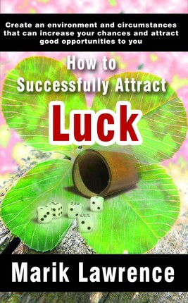 How to Successfully Attract Luck