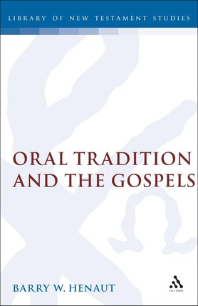 Oral Tradition and the Gospels