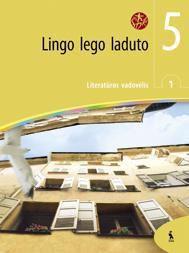 """Lingo lego laduto. Literatūros vadovėlis V klasei. Pirmoji. Į stiklo kalną (serija """"Šok"""")"""
