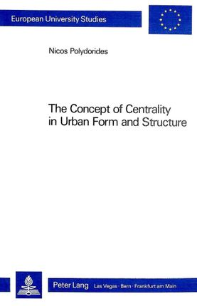 The Concept of Centrality in Urban Form and Structure
