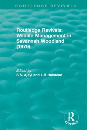 Routledge Revivals: Wildlife Management in Savannah Woodland (1979)