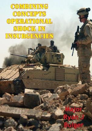Combining Concepts: Operational Shock In Insurgencies