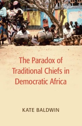 Paradox of Traditional Chiefs in Democratic Africa