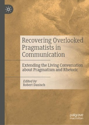 Recovering Overlooked Pragmatists in Communication