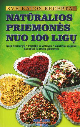 Natūralios priemonės nuo 100 ligų