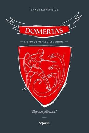 Domertas. Lietuvos verslo legendos (knyga su defektais)