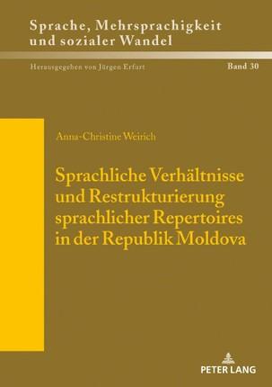 Sprachliche Verhältnisse und Restrukturierung sprachlicher Repertoires in der Republik Moldova