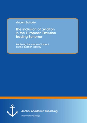 The inclusion of aviation in the European Emission Trading Scheme: Analyzing the scope of impact on the aviation industry