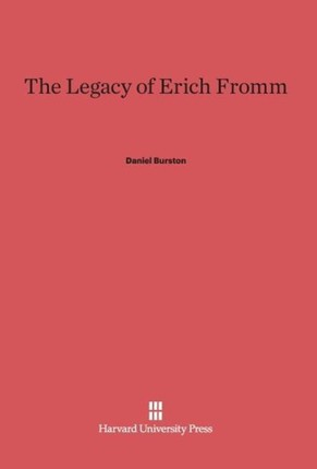 The Legacy of Erich Fromm