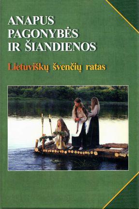Anapus pagonybės ir šiandienos: lietuviškų švenčių ratas