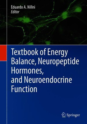 Textbook of Energy Balance, Neuropeptide Hormones, and Neuroendocrine Function